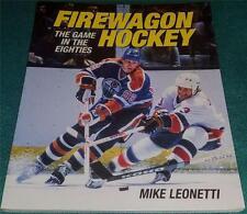 MIKE LEONETTI, Firewagon Hockey: The Game in the Eighties, PB