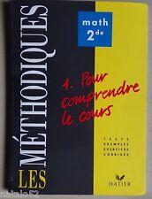 ) les méthodiques : MATHEMATIQUES 2de comprendre le cours - hatier 1992
