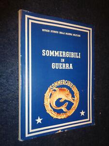 SOMMERGIBILI IN GUERRA MEDITERRANEO - UFFICIO STORICO MARINA MILITARE 1956-L3-ZZ
