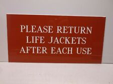 """""""Please Return Life Jackets After Each Use"""" Etched Sign - 5"""" x 10"""""""