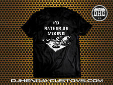 "DJ T SHIRT ""I'D RATHER BE MIXING"" ON TURNTABLES BLACK NEW TECHNICS 1200"