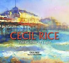 Cecil Rice: The Colour of Light by Cecil Rice, Zoe Cooper (Hardback, 2013)