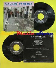 LP 45 7'' NAZARE'PEREIRA La marelle Cristina france CEZAME CEB 517 no cd mc dvd
