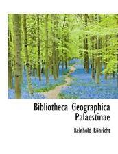 Bibliotheca Geographica Palaestinae: By Reinhold Rhricht