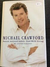 Michael Crawford Parcel Arrived Safely: Tied With String Autobiography 1999