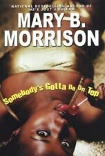 Somebody's Gotta Be On Top, Morrison, Mary B., 0758207247, Book, Good