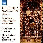 Guerra Manuscript, Vol. 1: 17th Century Secular Spanish Vocal Music (2011)