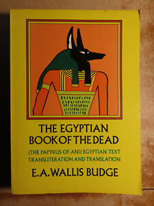 The Egyptian Book Of The Dead by E.A. Wallis Budge (P/B 1967