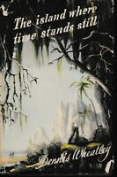 OLD FICTION , hc/dj , THE ISLAND WHERE TIME STANDS STILL by DENNIS WHEATLEY