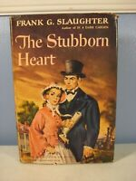 THE STUBBORN HEART Frank G Slaughter 1950 HC / DJ