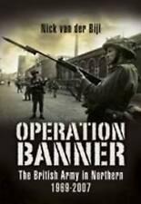 Opération Bannière: l'armée britannique en Irlande du Nord 1969-2007 par Nick Van...