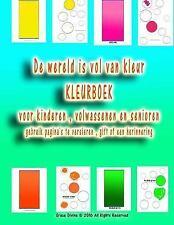 De Wereld Is Vol Van Kleur KLEURBOEK Voor Kinderen , Volwassenen en Senioren...