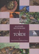 ornitologia-caccia-uccelli ALLEVARE E RICONOSCERE I TORDI