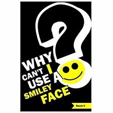 Why Can't I Use a Smiley Face? : Stories from One Month in America by Roosh V...