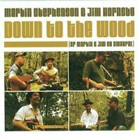 CD - Martin Stephenson & Jim Hornsby - Down to the Wood (2002)  EX / EX