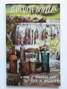 1971 Book HAWAIIAN BOTTLES OF LONG AGO by Rex R. Elliott Vintage RARE OOP