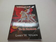 Warning! Revelation is about to be Fulfilled by Larry W. Wilson (2002, Paperb...