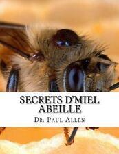 Secrets d'miel Abeille : Le Miel la Guérison Miraculeuse Avec Ces Techniques...