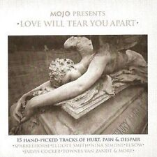 MOJO Presents LOVE WILL TEAR YOU APART 15 Tracks of Hurt Pain & Despair *NEW CD*