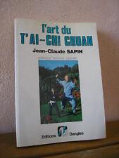 Jean-Claude Sapin : l'art du T'AI-CHI CHUAN  Editions Dangles 1984