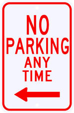 3M Reflective No Parking Anytime Sign with Left Arrow Municipal Grade 12 x 18