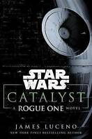 Catalyst (Star Wars): A Rogue One Novel by Luceno, James