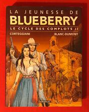LA JEUNESSE BLUEBERRY INTÉGRALE CYCLE COMPLOTS II DARGAUD 2011 TRÈS BON ETAT BD