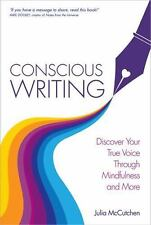 Conscious Writing: How to Write from Your Heart with the Voice of Your Soul, McC