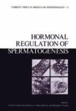 Hormonal Regulation of Spermatogenesis (Current Topics in Molecular-ExLibrary