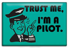 TRUST ME - I'M A PILOT, Aviation Themed Fridge Magnet by Luso Aviation