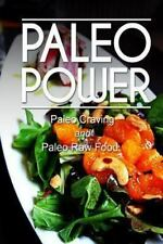 Paleo Power - Paleo Craving and Paleo Raw Food by Paleo Power (2013, Paperback)