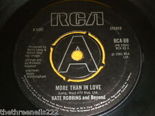 "VINYL 7"" SINGLE - KATE ROBBINS - MORE THAN IN LOVE - RCA 69"
