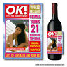 PERSONALISED OK WINE PROSECCO NOVELTY PHOTO BOTTLE LABEL STICKER BIRTHDAY  - 045