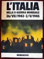 L'Italia della II guerra mondiale 26/VII/1943 - 2/V/1945,Boschesi Palmiro B.,Mo