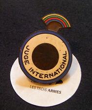A0043 - Ancien insigne de Juge International fab. Fraisse - International Judge