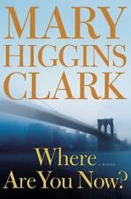 Where Are You Now?: A Novel, Mary Higgins Clark, Good Condition, Book