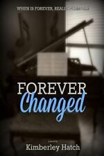 Forever: Forever Changed by Kimberley Hatch (2015, Paperback)