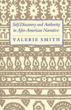 Self-Discovery and Authority in Afro-American Narrative by Smith, Valerie