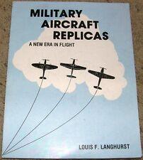 Military Aircraft Replicas New Era in Flight Louis Langhurst 1983 Rare Book!