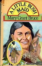 Mary Grant Bruce A LITTLE BUSH MAID  HB