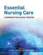 , Essential Nursing Care: A Workbook for Clinical Practice, Very Good Book