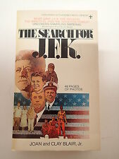 The Search for J.F. K. by Joan and Clay Blair, Jr. 1977
