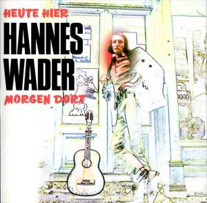 HANNES WADER: Heute hier, morgen dort (DoCD/Best Of)