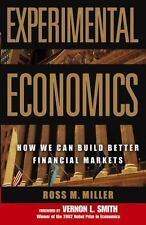 Experimental Economics: How We Can Build Better Financial Markets (Paperback or