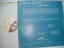"""12"""" VINYL LP. Touch Me Again by Johnny Carroll. Signed. Raven Records. Undated."""