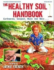 NEW Healthy Soil Handbook Earthworms Compost Mulch pb instock organic Aust