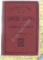 Manuale Hoepli - Geometria Analitica I - Metodo coordinate - 1° Ed.- 1911
