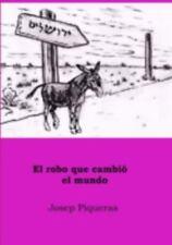 El Robo Que Cambió el Mundo by Josep Piqueras (2014, Paperback)