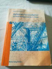 Mathematisches Grundgerüst, Ein Mathematikbuch für die 11. Klasse Autorenkollekt