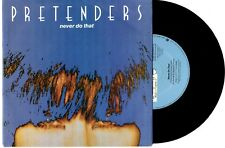 """THE PRETENDERS - NEVER DO THAT / NOT A SECOND TIME - 7"""" 45 RECORD PIC SLV 1990"""